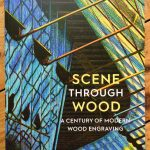 Scene through Wood: A Century of Modern Wood Engraving